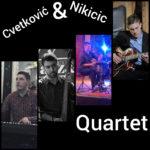 Cvetković & Nikičić Quartet